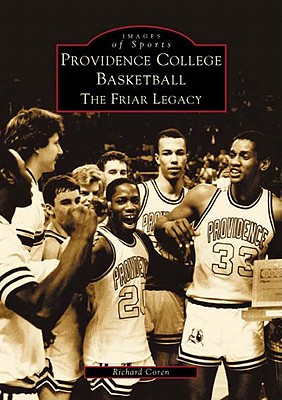 Image for Providence College Basketball: The Friar Legacy (RI) (Images of Sports)