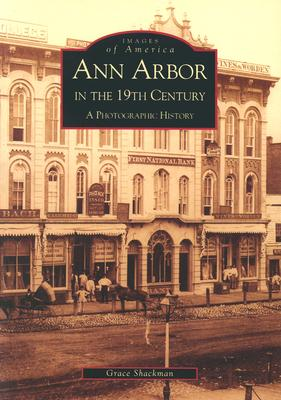 Image for ANN ARBOR IN THE 19TH CENTURY IMAGES OF AMERICA: A PHOTOGRAPHIC HISTORY