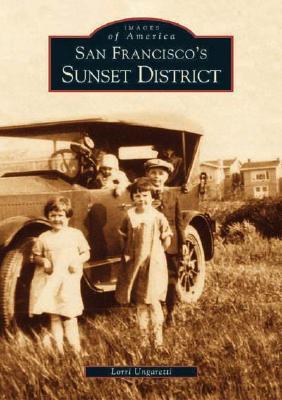 San Francisco's Sunset District (Images of America), Ungaretti, Lorri