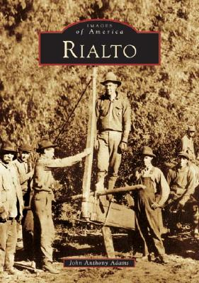 Rialto   (CA)   (Images of America), Adams, John Anthony