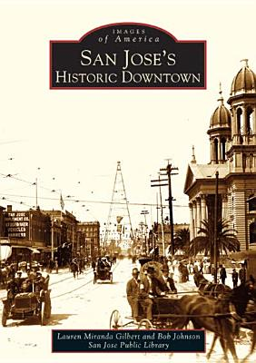 Image for San Jose's Historic Downtown (CA) (Images of America)