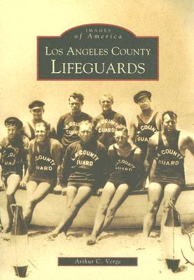 Los Angeles County Lifeguards   (CA)  (Images of America), Arthur C. Verge