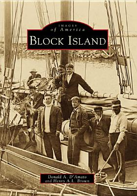 Block Island    (RI)   (Images of America), Donald A. D'Amato