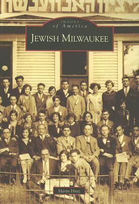 Jewish Milwaukee   (WI)  (Images of America), Hintz, Martin