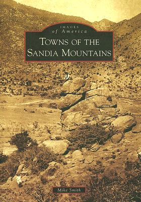 Image for Images of America: Towns of the Sandia Mountains