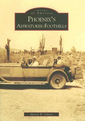 Image for Phoenix's  Ahwatukee-Foothills   (AZ)  (Images of America )