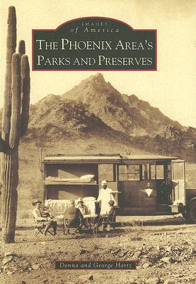 Image for The Phoenix Area's Parks and Preserves (AZ) (Images of America)