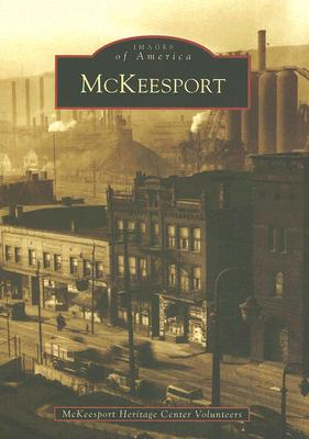 McKeesport (Images of America: Pennsylvania), McKeesport Heritage Center Volunteers