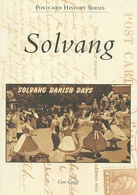 Solvang (Postcard History: California), Cragg, Curt