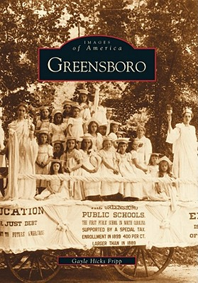 GREENSBORO (NC) (Images of America, Hicks Fripp, Gayle