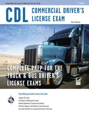 CDL - Commercial Driver's License Exam (CDL Test Preparation), Editors of REA; Mosher, Matt