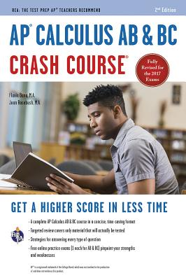 Image for AP® Calculus AB & BC Crash Course, 2nd Ed.,  Book + Online: Get a Higher Score in Less Time (Advanced Placement (AP) Crash Course)