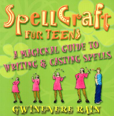 Image for Spellcraft for Teens: A Magickal Guide to Writing & Casting Spells