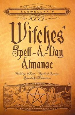 Image for Llewellyn's 2004 Witches' Spell-A-Day Almanac