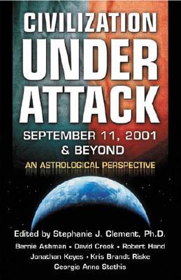 Image for Civilization Under Attack : September 11, 2001 & Beyond : An Astrological Perspective