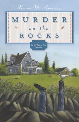 Murder on the Rocks (Gray Whale Inn Mysteries, No. 1), Karen MacInerney
