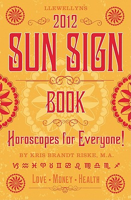 Image for Llewellyn's 2012 Sun Sign Book: Horoscopes for Everyone (Annuals - Sun Sign Book)