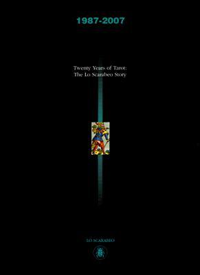 Image for 1987 - 2007, Twenty Years of Tarot: The Lo Scarabeo Story
