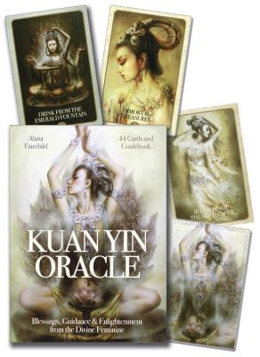 Kuan Yin Oracle: Blessings, Guidance & Enlightenment from the Divine Feminine, Fairchild, Alana