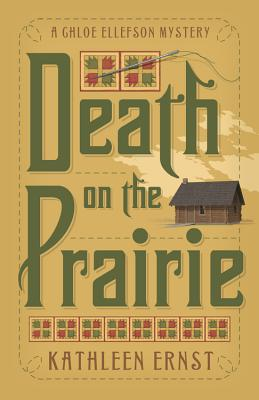 Death on the Prairie (A Chloe Ellefson Mystery), Kathleen Ernst