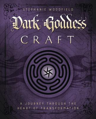 Image for Dark Goddess Craft: A Journey through the Heart of Transformation