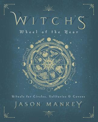 Image for Witch's Wheel of the Year: Rituals for Circles, Solitaries & Covens