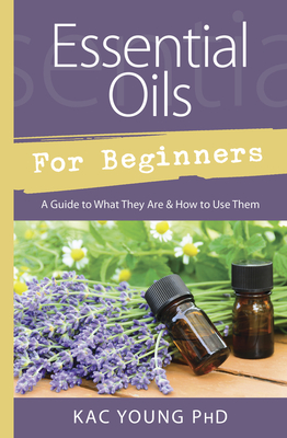 Image for Essential Oils for Beginners: A Guide to What They Are & How to Use Them