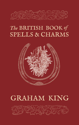 Image for The British Book of Spells & Charms