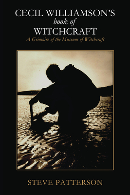 Image for Cecil Williamson's Book of Witchcraft: A Grimoire of the Museum of Witchcraft
