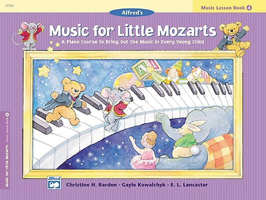 Music for Little Mozarts Music Lesson Book, Bk 4: A Piano Course to Bring Out the Music in Every Young Child, Barden, Christine H.; Kowalchyk, Gayle; Lancaster, E. L.