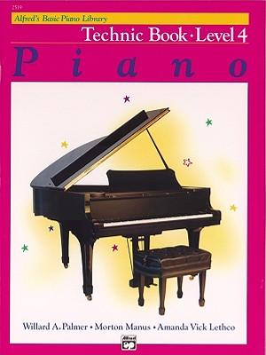 Alfred's Basic Piano Library Piano Course, Technic Book Level 4, Willard A. Palmer, Morton Manus, Amanda Lethco