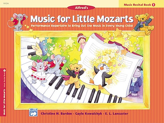 Music for Little Mozarts Recital Book, Bk 1: Performance Repertoire to Bring Out the Music in Every Young Child, Barden, Christine H.; Kowalchyk, Gayle; Lancaster, E. L.