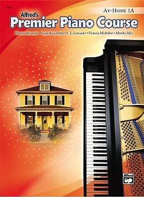 Premier Piano Course At-Home Book, Bk 1A, Alexander, Dennis; Kowalchyk, Gayle; Lancaster, E. L.; McArthur, Victoria; Mier, Martha