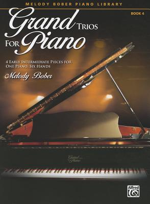 Grand Trios for Piano, Bk 4: 4 Early Intermediate Pieces for One Piano, Six Hands