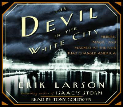 Image for The Devil in the White City: Murder, Magic, Madness, and the Fair that Changed America (Illinois)
