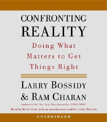 Confronting Reality: Doing What Matters to Get Things Right, Bossidy,Larry/Charan,Ram
