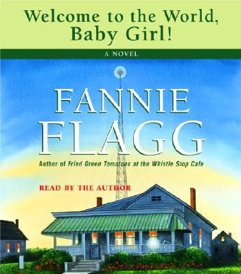 Welcome to the World, Baby Girl, Fannie Flagg