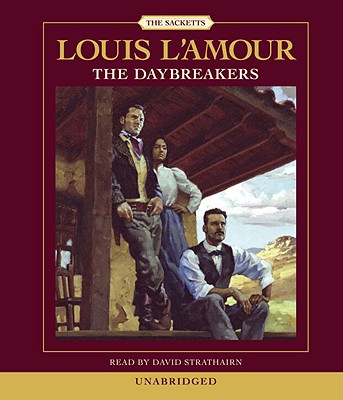 The Daybreakers (Louis L'Amour), Louis L'Amour