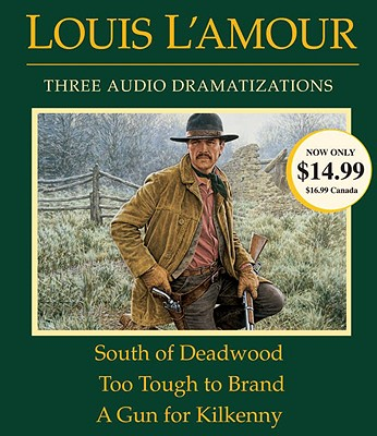 Image for South of Deadwood / Too Tough to Brand / A Gun for Kilkenny
