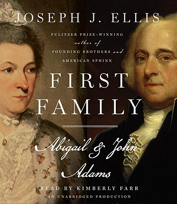First Family: Abigail and John Adams, Ellis, Joseph J.