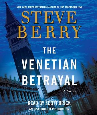 The Venetian Betrayal: A Novel, Steve Berry