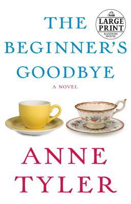 The Beginner's Goodbye (Random House Large Print), Tyler, Anne