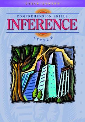 Image for Steck-Vaughn Comprehension Skill Books: Student Edition, Inference, Level B