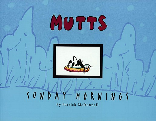 Image for Sunday Mornings A Mutt Treasury