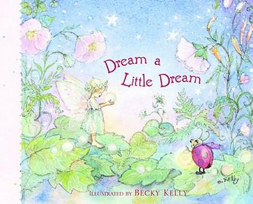 Dream A Little Dream, Becky Kelly