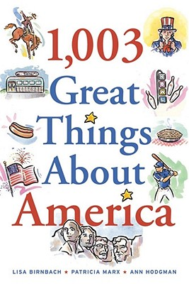 1,003 Great Things About America, Lisa Birnbach, Patricia Marx, Ann Hodgman