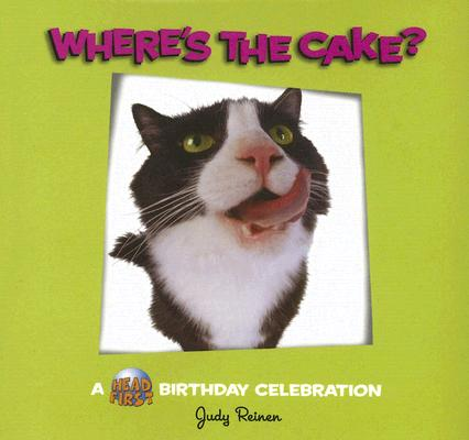 Image for Where's the Cake? : A Head First Birtghday Celebration