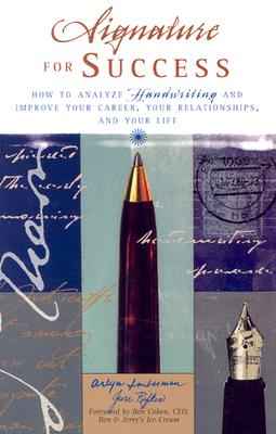 Image for Signature for Success: How to Analyze Handwriting and Improve Your Career, Your Relationships, and Your  Life
