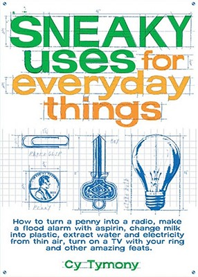 Image for SNEAKY USES FOR EVERYDAY THINGS