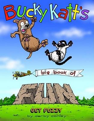 Image for BUCKY KATT'S BIG BOOK OF FUN : GET FUZZY